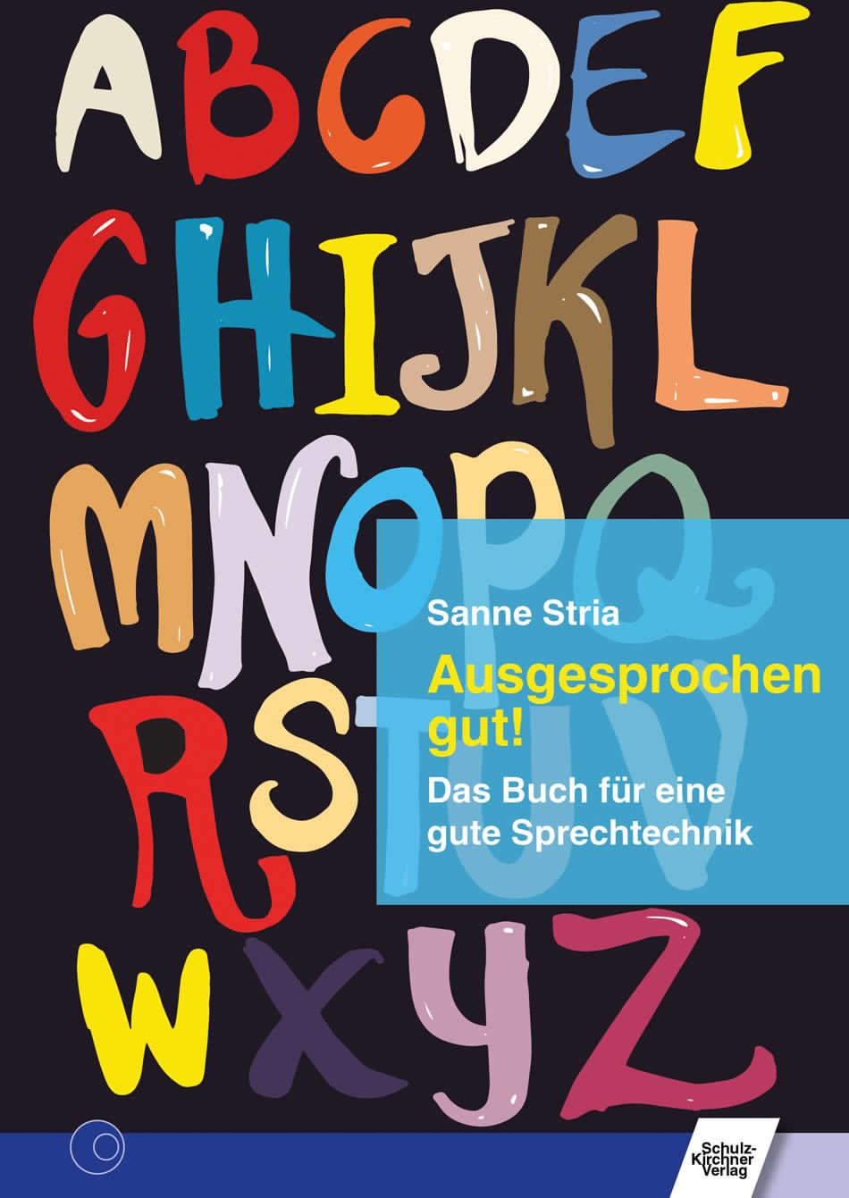 Ausgesprochen gut! Das Buch für eine gute Sprechtechnik von Sanne Stria. Cover